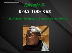 EP. 6 | Sustaining Indigenous Languages In Nigeria | Guest: Kola Tubosun